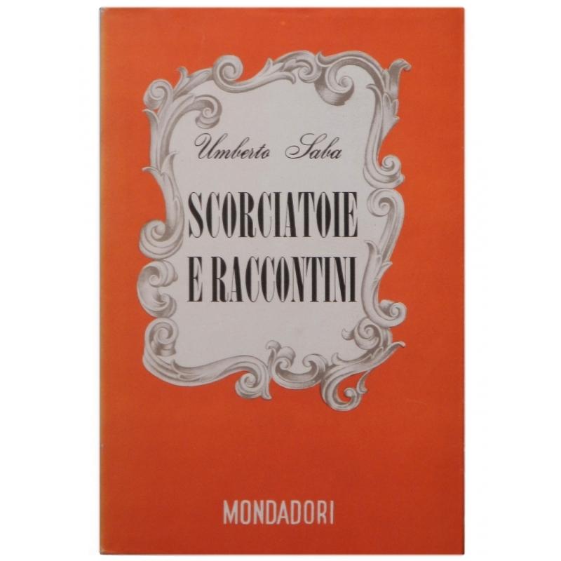 saba-umberto-scorciatoie-e-raccontini-1946-mondadori-lo-specchio